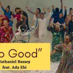 [Music Video] Nathaniel Bassey – So Good ft Ada Ehi
