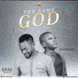 Download Mp3 : The Same God – Enni Francis ft. Kanaan Francis