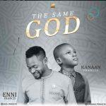 Download Mp3 : The Same God – Enni Francis ft. Kanaan Francis