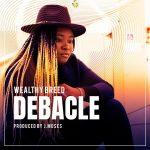 [Music] Debacle - Wealthy Breed