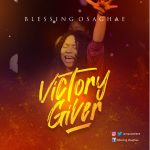 Download Mp3 : Victory Giver - Blessing Osaghae