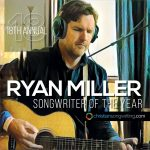 RYAN T. MILLER WINS SONGWRITER OF THE YEAR