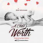 Download Mp3 : A Child's Worth - Jide Williams