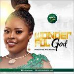 Download Mp3 : Wonderful God - Princess Kubiat Sam
