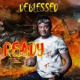 Download Mp3 : Ready – Deblessed