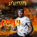 Download Mp3 : Ready - Deblessed