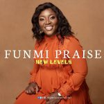 Download Mp3 : New Levels - Funmi Praise