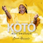 [Music Video] KO TO (Not Enough) - Bunmi Akinnaanu