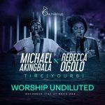 Download Mp3 : Tire (Yours) - Michael Akingbala Feat. Rebecca Ogolo