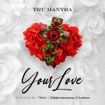 Download Mp3 : Your Love - Tru Mantra