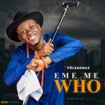 Download Mp3 : Eme Me Who - Yolesongz