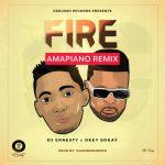Download Mp3 : Fire (Amapiano Remix) - Dj Ernesty X Okey Sokay
