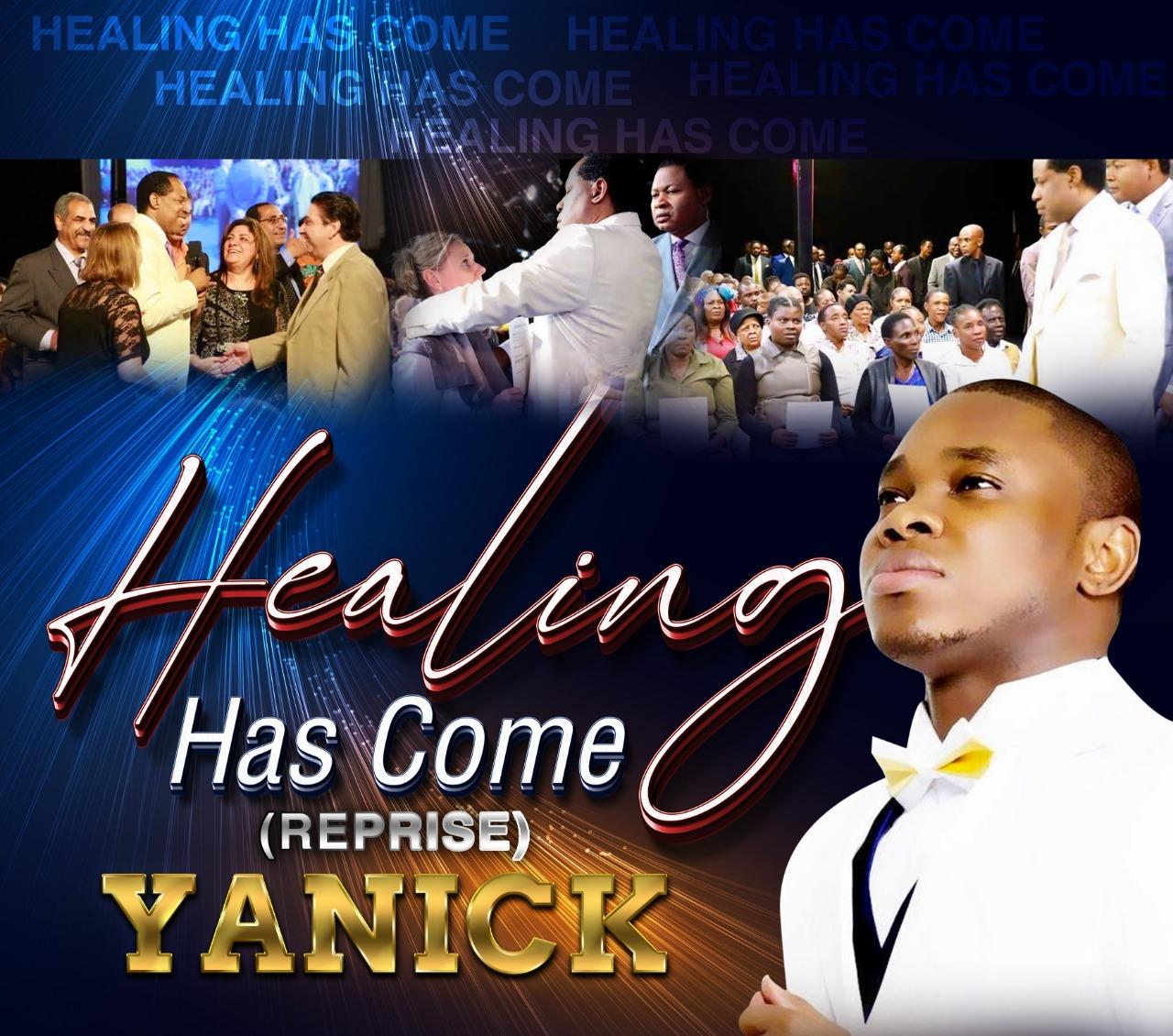 Download Mp3 : Healing Has Come (Reprise) - Pastor Dr. Yanick