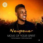 [Music] Move of Your Spirit - Newpower