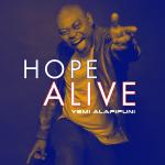 Download Mp3 : Hope Alive - Yemi Alafifuni