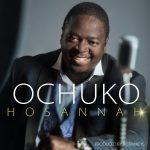 [Music Video] Hosannah - Ochuko