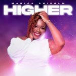 Download Mp3 : Higher - Marica Chilsolm
