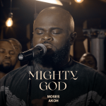 Download Mp3 : Mighty God (Prod. By Mac Roc) - Moses Akoh