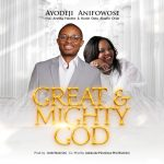 Download Mp3 : Great and Mighty God - Ayodeji Anifowose Ft. Aretha Harden & Kunle Omo Alafin Orun