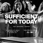 Download Mp3 : Sufficient For Today - Maverick City feat. Maryanne J. George