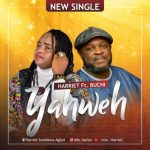 Download Mp3 : Yahweh - Harriet Ft. Buchi