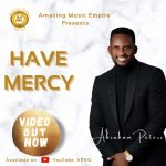 [Music Video] Have Mercy - Abraham Peters