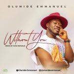 Download Mp3 : Without You - Olumide Emmanuel
