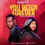 Download Mp3 : You Reign Forever - Mr M & Revelation