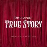 Download Mp3 : True Story – Disurapon