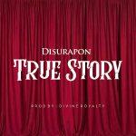 Download Mp3 : True Story - Disurapon