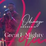[Music] Great and Mighty – Odunayo Aboderin