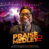 [Music] Praise Medley 2 (Declare His Praises) – Debrah Olubukola